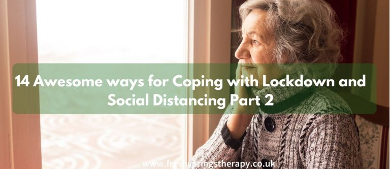 14 Awesome ways for Coping with Lockdown and Social Distancing Part 2
