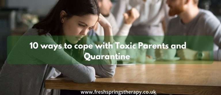 10 ways to cope with Toxic Parents and Quarantine