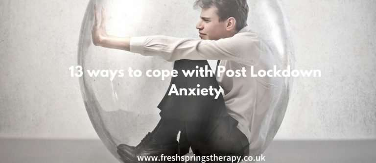 13 different ways to Cope with Post Lockdown Anxiety