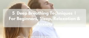 5 Deep Breathing Techniques   For Beginners, Sleep, Relaxation and Anxiety