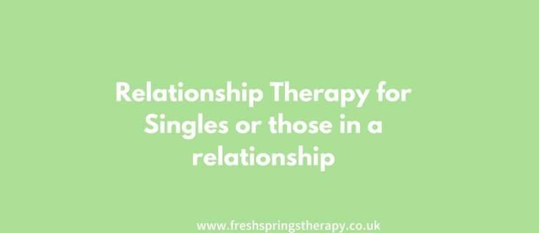 Relationship Therapy for Singles or those in a relationship