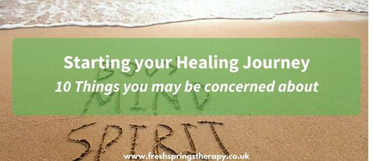 Starting your Healing Journey | 10 Things you may be concerned about