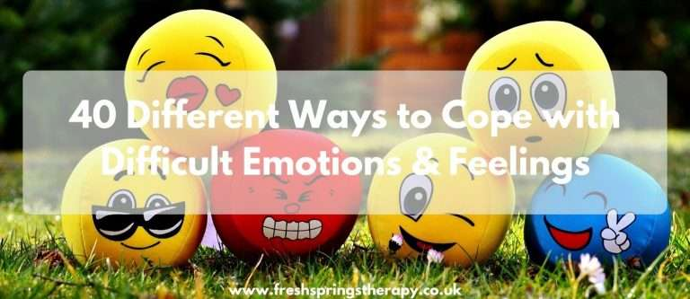 40 Different Ways to Cope with Difficult Emotions & Feelings