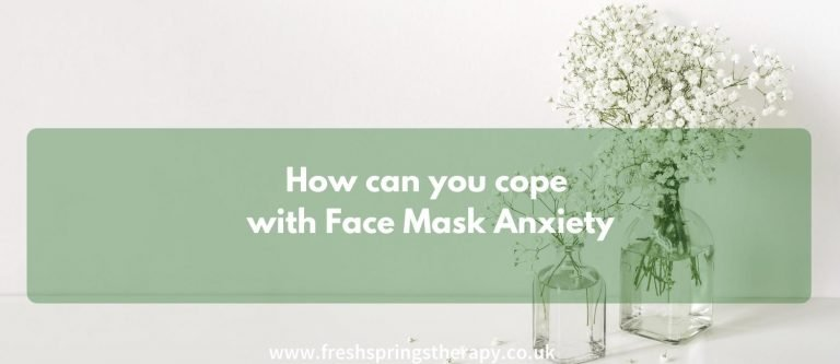 How can you cope with Face Mask Anxiety