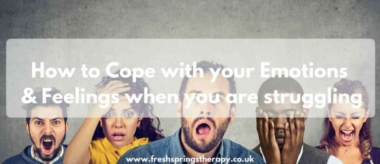 How to Cope with your Emotions & Feelings when you are struggling