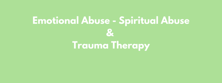 Emotional Abuse and Spiritual Abuse – Trauma Therapy