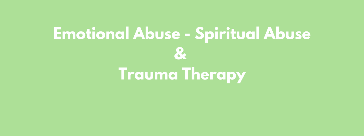 Emotional Abuse - Spiritual Abuse & Trauma Therapy (1)