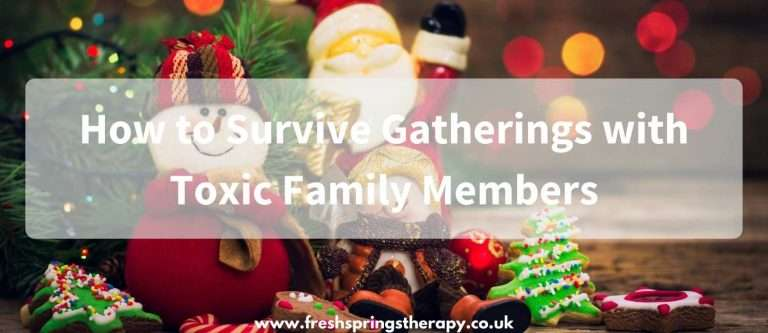 How to Survive Gatherings with Toxic Family Members in the Holidays