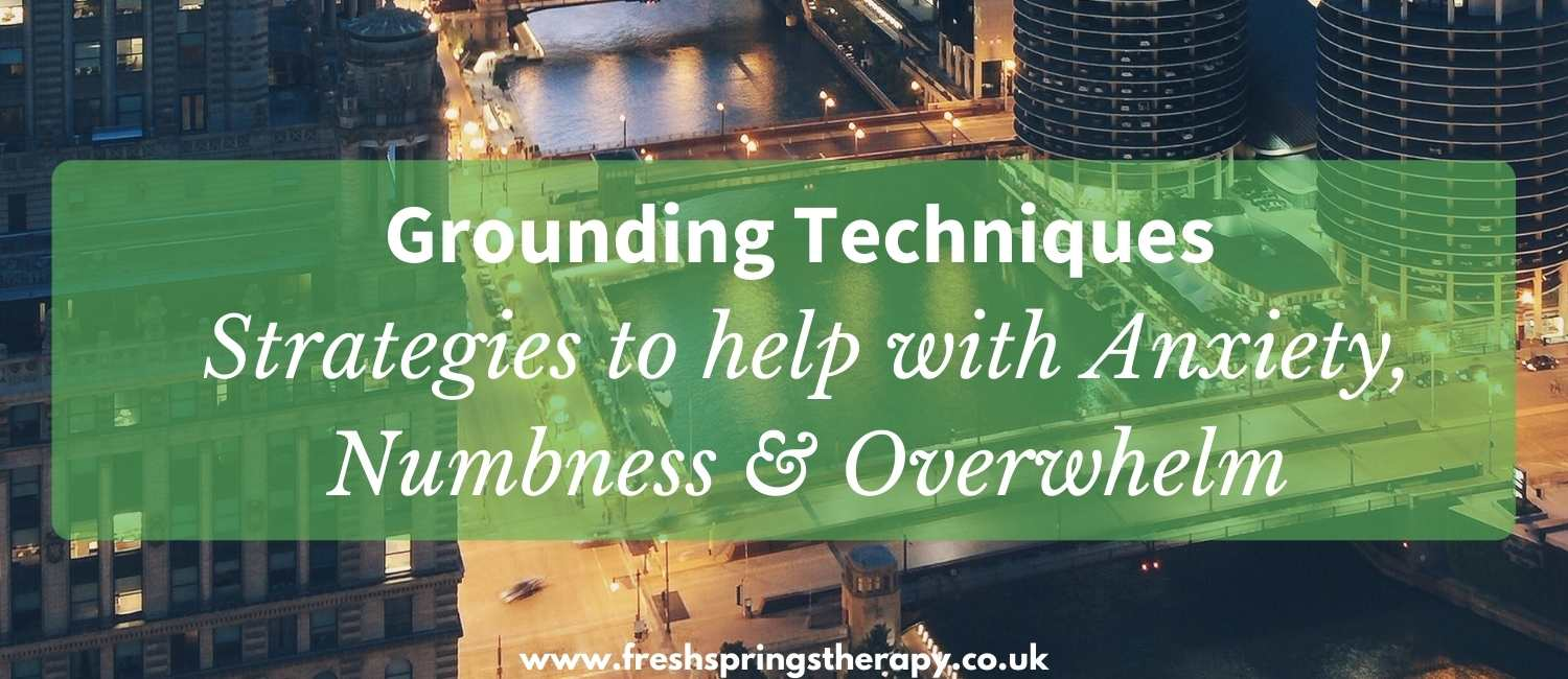 Grounding Techniques Strategies to help with Anxiety, Numbness & Overwelm
