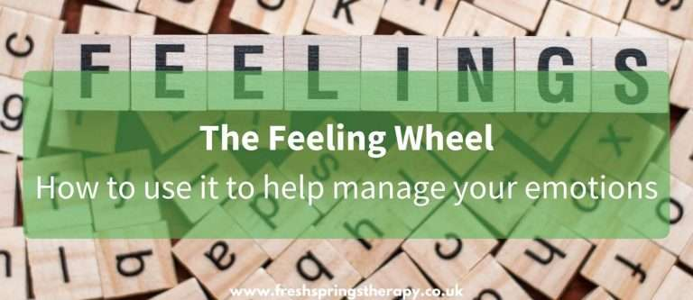 The Feeling Wheel – How to use to help manage your emotions