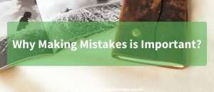 Why Making Mistakes is Important_